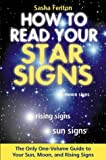 img - for How to Read Your Star Signs: The Only One-Volume Guide To Your Sun, Moon and Rising Signs book / textbook / text book