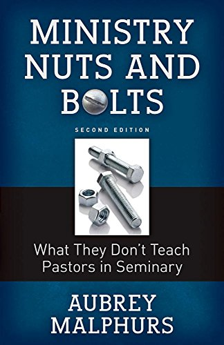 Ministry Nuts and Bolts: What They Do't Teach Pastors in Seminary