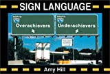 Sign Language, Amy Hill, 0740722085