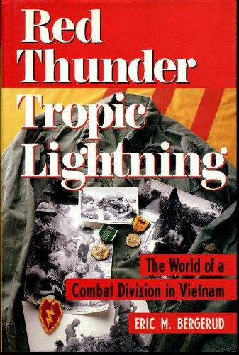 Red Thunder, Tropic Lightning: The World Of A Combat Division In Vietnam