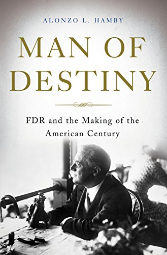Man of Destiny: FDR and the Making of the American Century (C Span Best Presidents)