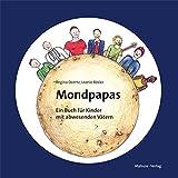 Mondpapas. Ein Buch für Kinder mit abwesenden Vätern