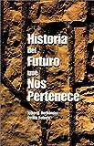 Historia Del Futuro Que Nos Pertenece 9780966347210