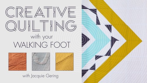 Creative Quilting with Your Walking Foot