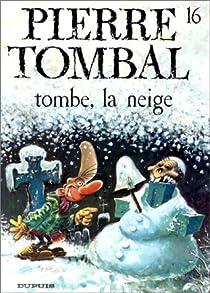 Pierre Tombal, tome 16 : Tombe la neige par Cauvin