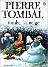Pierre Tombal, tome 16 : Tombe la neige par Cauvin