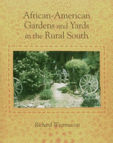 Search : African-American Gardens: Yards In Rural South