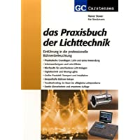 Das Praxisbuch der Lichttechnik: Einführung in die professionelle Bühnenbeleuchtung
