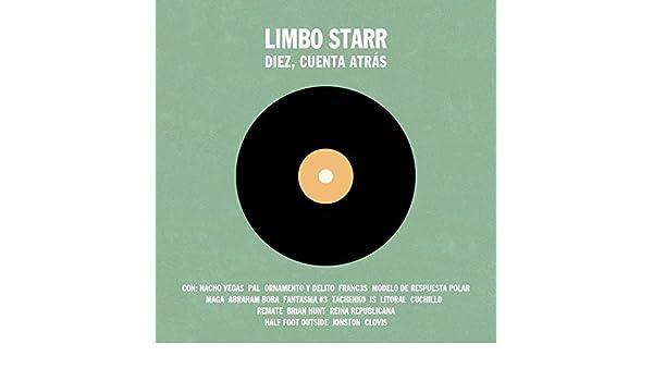 Recopilatorio Limbo Starr: Diez, Cuenta Atrás by Various ...