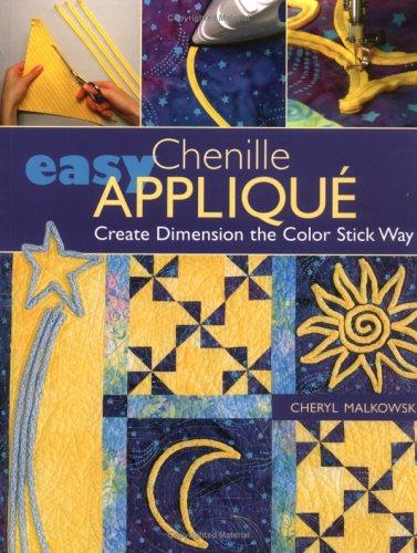 Easy Chenille Applique: Create Dimension the Color Stick Way (Color Chenille)