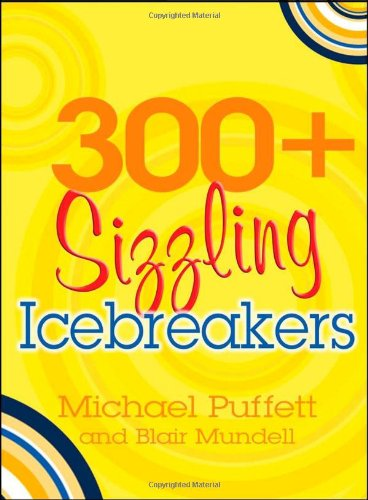 300 Ice (300+ Sizzling Icebreakers: For Cell Churches, Home Groups, and Youth Work)