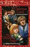 A Christmas Carol and the Christmas Angel, Charles Dickens, 1404186026