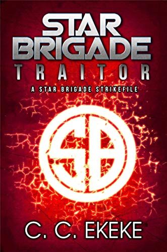Star Brigade: Traitor (A Star Brigade Strikefile)