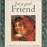 For a Good Friend, Juliette Clarke, Helen Exley, 1850157103