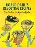 Roald Dahl's Revolting Recipes, Roald Dahl and Felicity Dahl, 0670858366