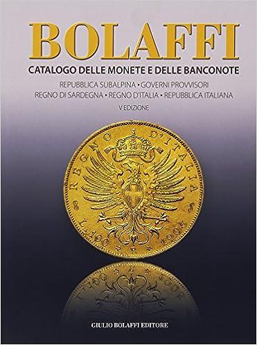 d6daa58323 Amazon.it: Catalogo delle monete e delle banconote. Regno di Sardegna,  Regno d'Italia, Repubblica italian - - Libri