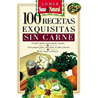 100 Recetas Exquisitas Sin Carne (Spanish Edition)