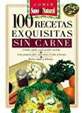 img - for 100 Recetas Exquisitas Sin Carne (Spanish Edition) book / textbook / text book