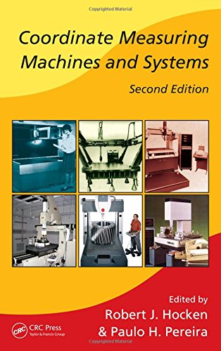 Coordinate Measuring Machines and Systems, Second Edition (Manufacturing Engineering and Materials Processing)