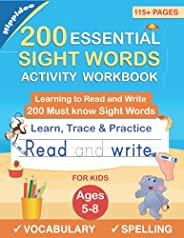 200 Essential Sight Words for Kids Learning to Write and Read: Activity Workbook to Learn, Trace & Practic