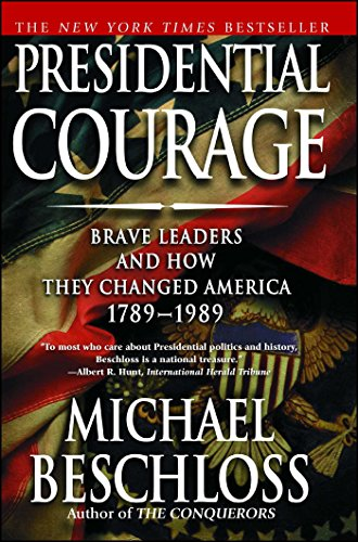 Presidential Courage by Michael Beschloss