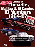 Catalog of Chevelle, Malibu and El Camino I.D. Numbers, 1964-87, Cars and Parts Magazine Staff, 1880524066