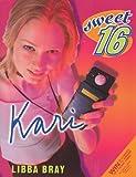 Kari, Libba Bray, 0064408175