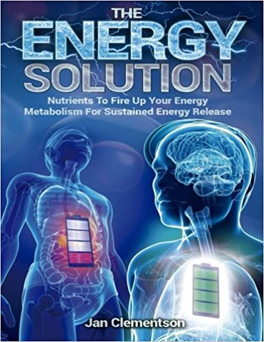 Book The Energy Solution: Nutrients to fire up your energy metabolism for sustained energy release by Miss Jan Clementson (2016-03-15)