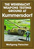 img - for The Wehrmacht Weapons Testing Ground at Kummersdorf: (Schiffer Book for Collectors) book / textbook / text book