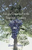 img - for Are You Connected to the Vine and Bearing His Fruit? book / textbook / text book