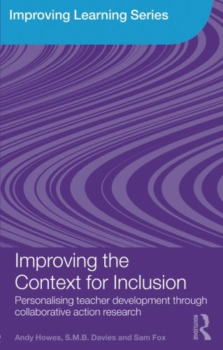 Improving the Context for Inclusion: Personalising Teacher Development through Collaborative Action Research (Improving