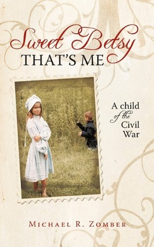 Download Sweet Betsy That's Me: A Child of the Civil War PDF