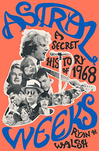 - Astral Weeks: A Secret History of 1968