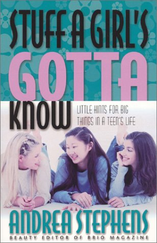 Stuff a Girl's Gotta Know: Little Hints for Big Things in a Teen's Life pdf