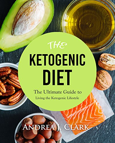 Keto Clarity: 2 in 1 - The Ketogenic Diet + 30 Keto-friendly Fat Bombs Recipes by Andrea J. Clark
