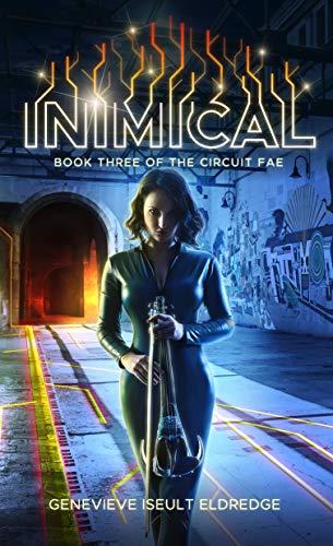 Inimical (Circuit Fae Book 3)