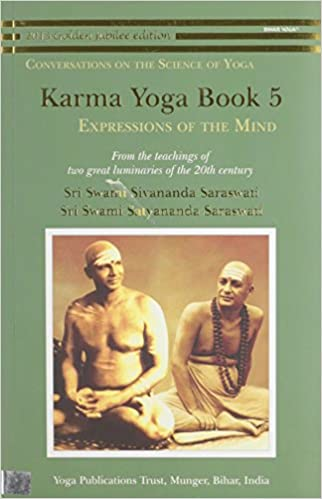 Karma Yoga Book 5 Expressions Of The Mind Swami Satyananda Saraswati Niranjananandaji 9789381620458 Amazon Books
