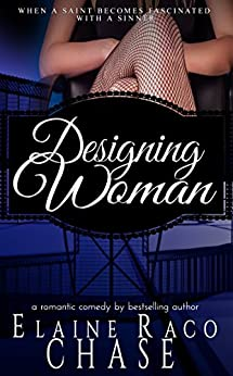 DESIGNING WOMAN - (Romantic Comedy) by [Chase, Elaine Raco]