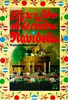 Gran libro de la cocina navideña (Spanish Edition)
