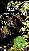 Guide international du volontariat pour la nature : Plus de 80 projets pour volontaires nature avec un spécial primates par De Wetter
