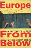 Europe from Below : An East West Dialogue, Mary Kaldor, 0860915220