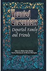Departed Family and Friends (Haunted Encounters series) Paperback