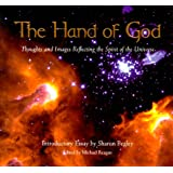 The Hand Of God: A Collection of Thoughts and Images Reflecting the Spirit of the Universe
