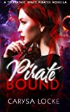 img - for Pirate Bound: A Prequel (Telepathic Space Pirates) book / textbook / text book