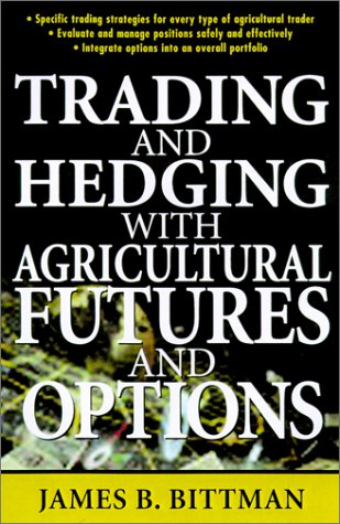 Trading and Hedging with Agricultural Futures and Options by McGraw-Hill