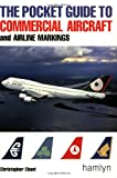 The Pocket Guide to Commerical Aircraft and Airline Markings, Christopher Chant, 0600603156