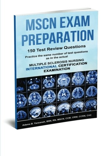 MSCN Exam Preparation: 150 Test Review Questions (PASS MSCN Exam! Book 2) (Volume 2)