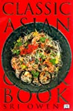 Classic Asian Cookbook, Sri Owen, 0789419718
