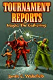 Tournament Reports for Magic, Jamie C. Wakefield, 1556225792