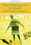 Project Management for Modern Information Systems, Dan Brandon, 1591406935